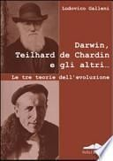 Darwin, Teilhard de Chardin e gli altri--