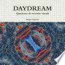 DAYDREAM. Quaderno di ricerche visuali