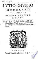De l'agricoltura, libri XII. Trattato de gli alberi del medesimo, tradotto nuovamente di Latino in lingua Italiana per Pietro Lauro Modonese