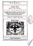 De' mali hipochondriaci libri tre del signor Paolo Zacchia. In questa nuoua impressione corretti, & accresciuti dall'autore non solo di molte cose per entro l'opera, ma del terzo libro intiero ..