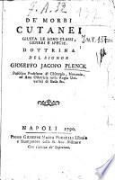 De'morbi cutanei giusta le loro classi, generi e specie. Dottrina del signor Gioseffo Jacopo Plenk