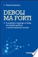 Deboli ma forti. Il pubblico impiego in Italia tra fedeltà politica e ammortizzatore sociale