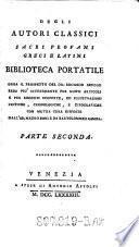 Degli autori classici sacri, profani, Greci e Latini biblioteca portatile
