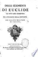 Degli elementi di Euclide gli otto libri geometrici