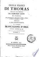Degli elogj di Thomas tradotti dal francese da Raimondo Leoni di Pienza ... Tomo 1[-2!