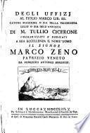 Degli uffizj al figlio Marco lib. 3. Catone maggiore o sia Della vecchiezza Lelio o sia dell'amicizia di M. Tullio Cicerone volgarizzati ..