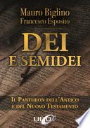 Dei e semidei. Il pantheon dell'Antico e del Nuovo Testamento
