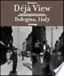 Dejà view: Bologna, Italy. Ediz. italiana e inglese