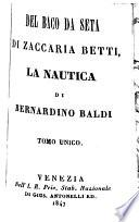 Del Baco Da Seta Di Zaccaria Betti, La Nautica Di Bernardino Baldi