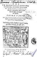 Del tempio alla diuina signora donna Giouanna d'Aragona, fabricato da tutti i piu gentili spiriti, & in tutte le lingue principali del mondo, prima parte