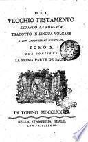 Del Vecchio Testamento secondo la volgata tradotto in lingua italiana e con annotazioni illustrato tomo 1. (-17.)