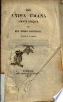Dell'anima umana canti cinque di don Pietro Martinato arciprete di Zimella