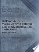 Dell'architettura di Marco Vitruvio Pollione libri dieci, pubblicati da Carlo Amati