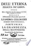 Dell'eterna felicità de' giusti. Opera del p. Nicolo Maria Pallauicino della Compagnia di Giesu ... Parte prima [-seconda]