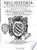 Dell'historia di Casa Monaldesca ; ... libri 5. nella quale si ha notitia di molte altre eose accadute in Toscana ed in Italia