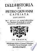 Dell'historia di Pietro Giouanni Capriata libri dodici. Ne' quali si contengono tutti i mouimenti d'arme successi in Italia dal 1613. fino al 1634