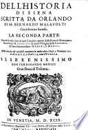 Dell'Historia Di Siena Scritta Da Orlando Di M. Bernardo Malavolti Gentilvomo Sanese