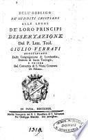 Dell'obbligo de' sudditi cristiani alle leggi de' loro principi dissertazione del p. lett. teol. Giulio Verrati ..