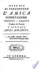 Dell'Uso di percuotere l'amica dissertazione erudito-galante tradotta dal francese e dedicata agli amanti