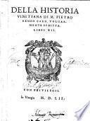 Della historia vinitiana di m. Pietro Bembo card. uolgarmente scritta. Libri 12