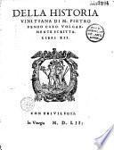 Della Historia vinitiana di M. Pietro Bembo,... volgarmente scritta libri XII (colla vita del Bembo, da C. Gualteruzzi. Ep. déd. da G. Scotto)