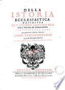 Della istoria ecclesiastica ... da G.A. Orsi ... tomo primo (-ventesimo primo).