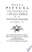 Della pittura Veneziana e delle opere pubbliche de Veneziani maestri libri quinque
