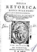 DELLA RETORICA DIECI DIALOGHI DI M. FRANCESCO PATRITIO