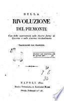 Della rivoluzione del Piemonte : con delle osservazioni sulle diverse forme di Governo e sulle dottrine rivoluzionarie. Traduzione dal francese