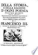 Della storia e della ragione d'ogni poesia volumi quattro. [With] Indice universale