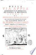 Della via Appia riconosciuta e descritta da Roma a Brindisi libri 4 di Francesco Maria Pratilli ..