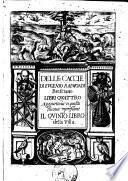 Delle caccie di Eugenio Raimondi bresciano libri quattro aggiuntoui 'n questa nuoua 'mpressione il quinto libro della villa