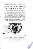 Delle eccellenze e grandezze della nazione fiorentina dissertazione storico-filosofica ... dedotta fedelmente dai registri d'entrata e d'uscita esistenti in camera fiscale
