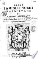 Delle famiglie nobili Napolitane di Scipione Ammirato..., parte seconda...