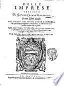 Delle imprese trattato di Giulio Cesare Capaccio. In tre libri diuiso. Nel primo, del modo di far l'impresa ... Nel secondo, tutti ieroglifici, simboli ... e come da quegli cauar ... l'imprese ... Nel terzo, nel figurar degli emblemi ... per l'imprese si tratta