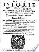 Delle Istorie del suo tempo tradotte da Lodovico Domenichi, con una selva di varia Istoria di Carlo Passi et un Supplimento di Girolamo Ruscelli