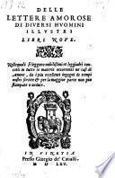 Delle Lettere Amorose Di Diversi Hvomini Illvstri Libri Nove ... per la maggior parte non piu stampate o vedute