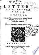 Delle lettere di M. Andrea Calmo. Libro primo [-quarto]