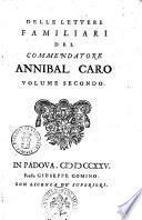 Delle lettere familiari del commendatore Annibal Caro volume primo [-secondo]