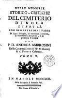 Delle memorie storico-critiche del cimitero di Nola libri 3. Con dissertazioni varie ... del P.D. Andrea Ambrosini. Tomo 1. [-2.]
