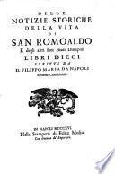 Delle Notizie storiche della vita di San Romoaldo e degli altri suovi beati discepoli, libri dieci