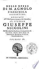 Delle opere di m. Agnolo Firenzuola fiorentino, dedicate all'illustrissimo signore, ... Giuseppe Niccolini ... volume 1. [-3.]