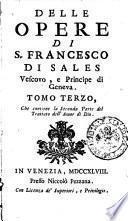 Delle opere di s. Francesco di Sales vescovo, e principe di Geneva. Tomo primo [-sesto]