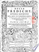 Delle prediche, ouero sermoni del reu. p.f. Bartolomeo Lantana di Garduno, teologo carmelitano, osseruante delle prouincie, parte prima (- terza)