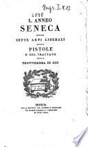 Delle sette arti liberali delle pistole e del trattato della provvidenza di DioL. Anneo Seneca