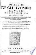 Delle vite de gli huomini illustri di s. Domenico parte prima (-seconda). ... Di f. Gio. Michele Piò bolognese lettore teologo domenicano