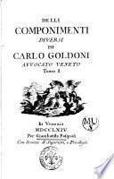 Delli componimenti diversi di Carlo Goldoni avvocato veneto. Tomo 1. [-2.]