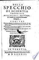 Dello specchio di scientia universale ... libri 3 ... nuovamente ristamp. (etc.)