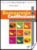 Democrazia e Costituzione. Per le Scuole superiori