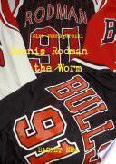 Dennis Rodman the Worm